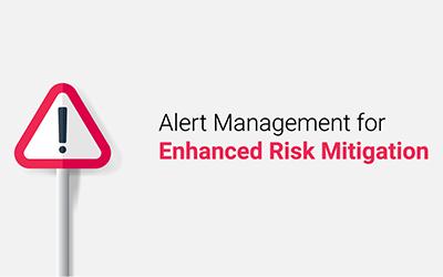Alert Management for Enhanced Risk Mitigation